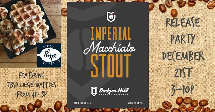 Badger Hill Imperial Macchiato Stout Release Party!