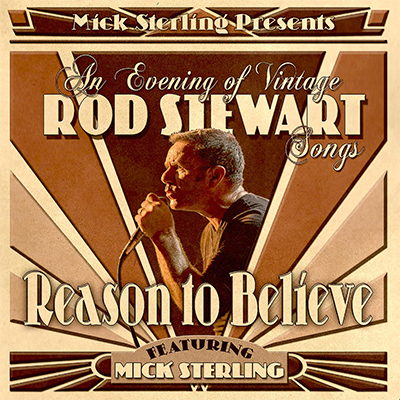 Reason To Believe – An Evening of Vintage Rod Stewart Songs