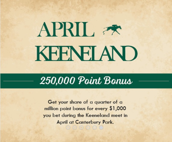 April Keeneland 250,000 Point Bonus