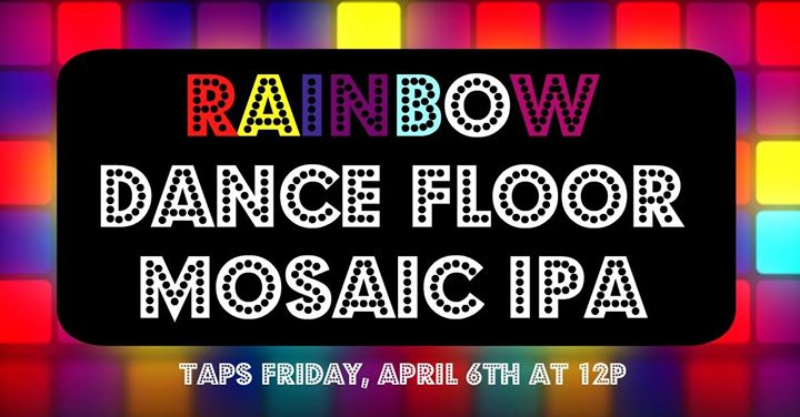 Badger Hill Rainbow Dance Floor Mosaic IPA Release Weekend!