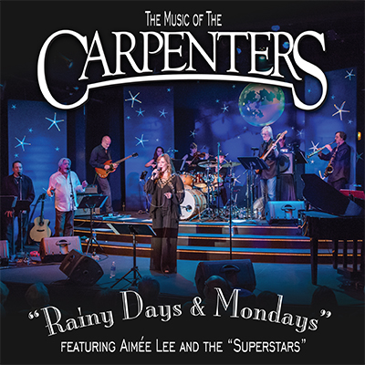 Rainy Days & Mondays – The Music of the Carpenters