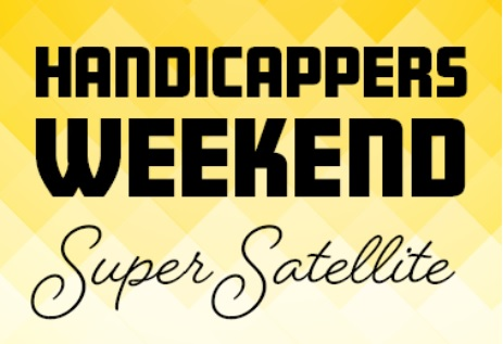 Handicappers Weekend Super Satellite