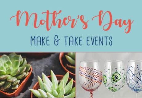 Mother's Day Make and Take Events