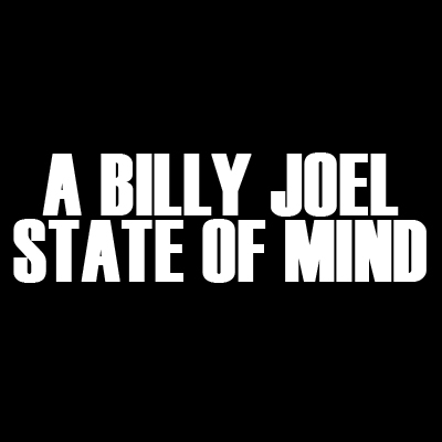 A Billy Joel State of Mind