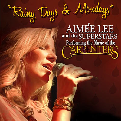 RAINY DAYS AND MONDAYS – THE MUSIC OF THE CARPENTERS