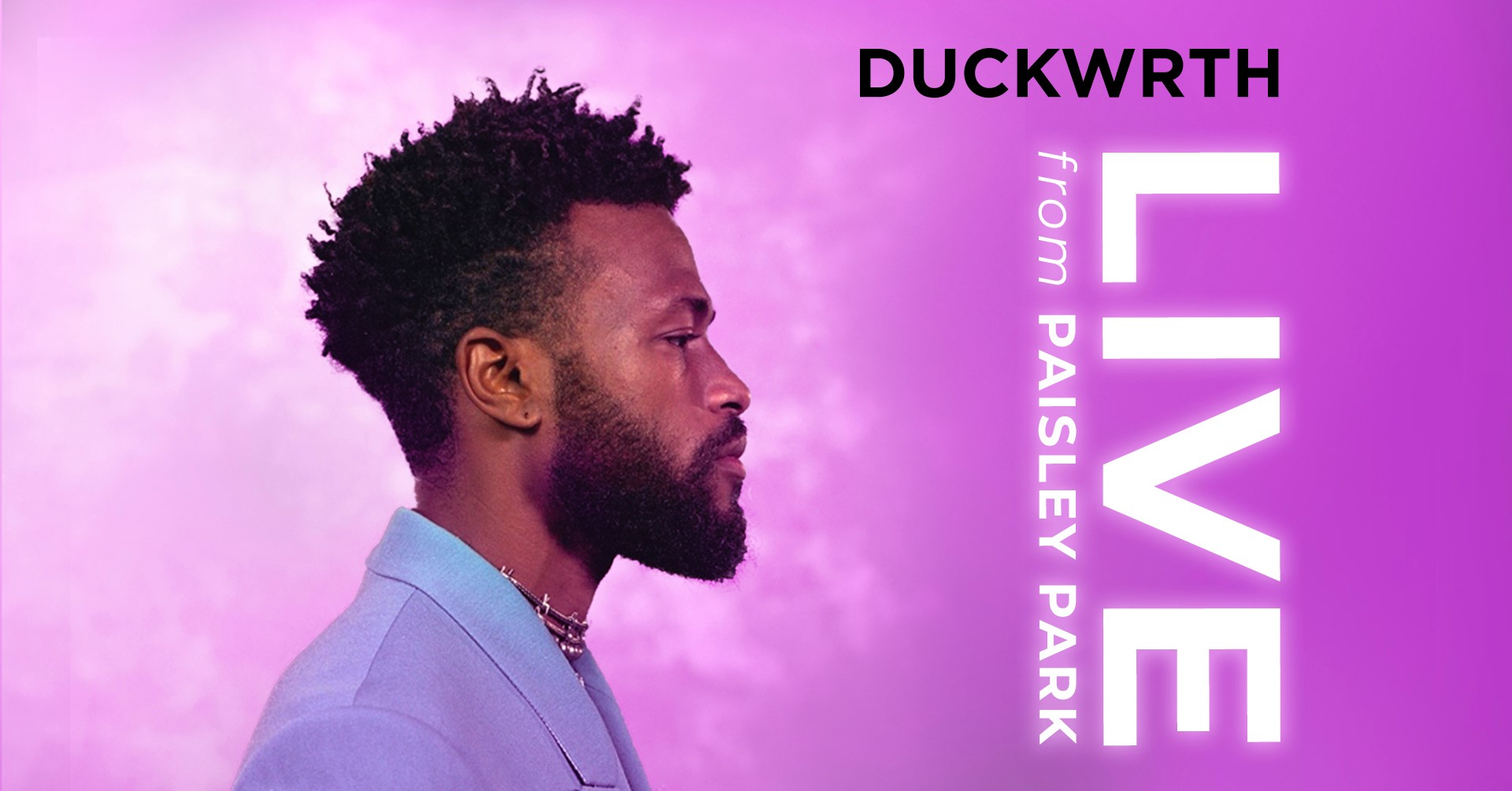 Duckwrth: Live from Paisley Park